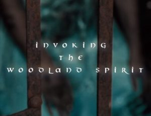INVOKING THE WOODLAND SPIRIT